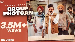 Group Photoan (Official Video) Gagan Balran | Nick Dhammu | New Punjabi Songs | Latest Punjabi Songs