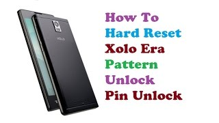How to Hard Reset XOLO era | Pattern Unlock | PIN Unlock |