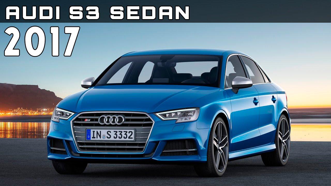2017 Audi S3 Sedan Review Rendered Price Specs Release Date  YouTube