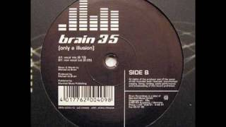 Brain 35 - Only A Illusion (Short Vocal Cut)