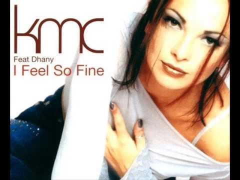 KMC Feat. Dhany - I Feel So Fine (2001)