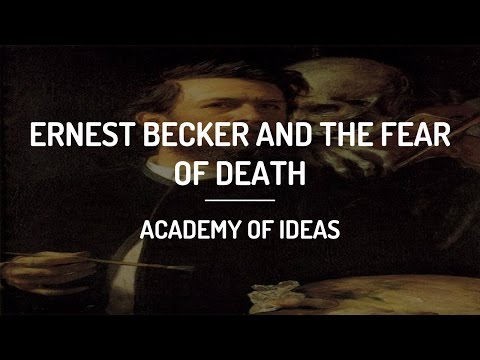 Ernest Becker And The Fear Of Death