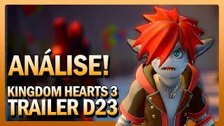 [ANÁLISE] Kingdom Hearts 3 | D23 2018 Trailer