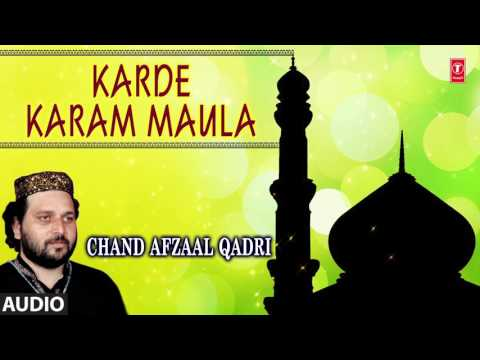 ► कर दे करम मौला (Audio) : CHAND AFZAAL QADRI    Naat's 2017    T-Series Islamic Music