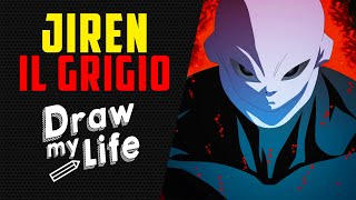 JIREN IL GRIGIO ✎ DRAW MY LIFE su DRAGON BALL