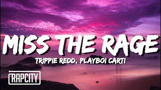 Trippie Redd - Miss The Rage (Lyrics) ft. Playboi Carti
