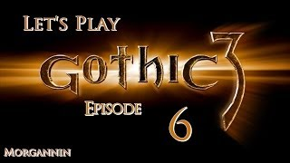 GOTHIC 3 - Part 6 [Den of Thieves] Let