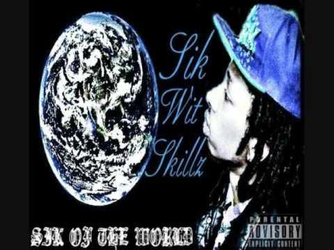 Sik-Wit-Skillz - #SiKOfTheWoRLD Mixtape Snippet 2012