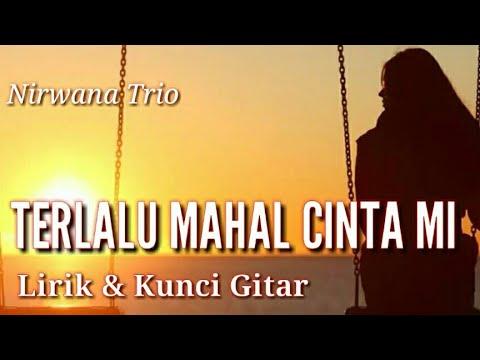 Terlalu Mahal Cintami -  Nirwana Trio | Lirik + Kunci Gitar (cover Vidio, Lirik)