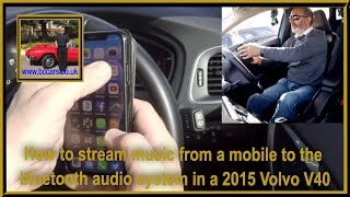 How to stream music from a mobile to the bluetooth audio system in a 2015 Volvo V40