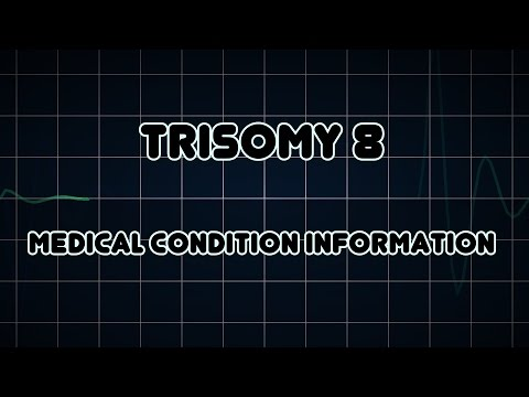 Trisomy 8 (Medical Condition)