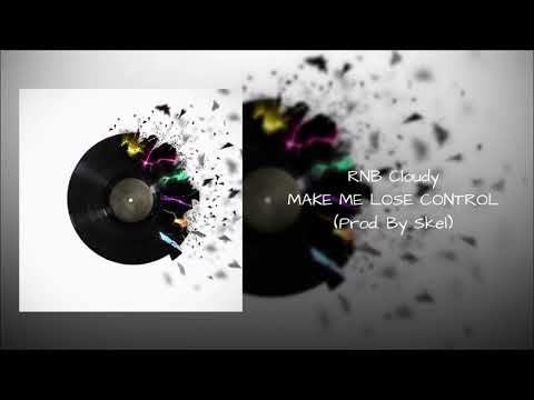 Young Cloudy - MAKE ME LOSE CONTROL (Prod. By Skel)