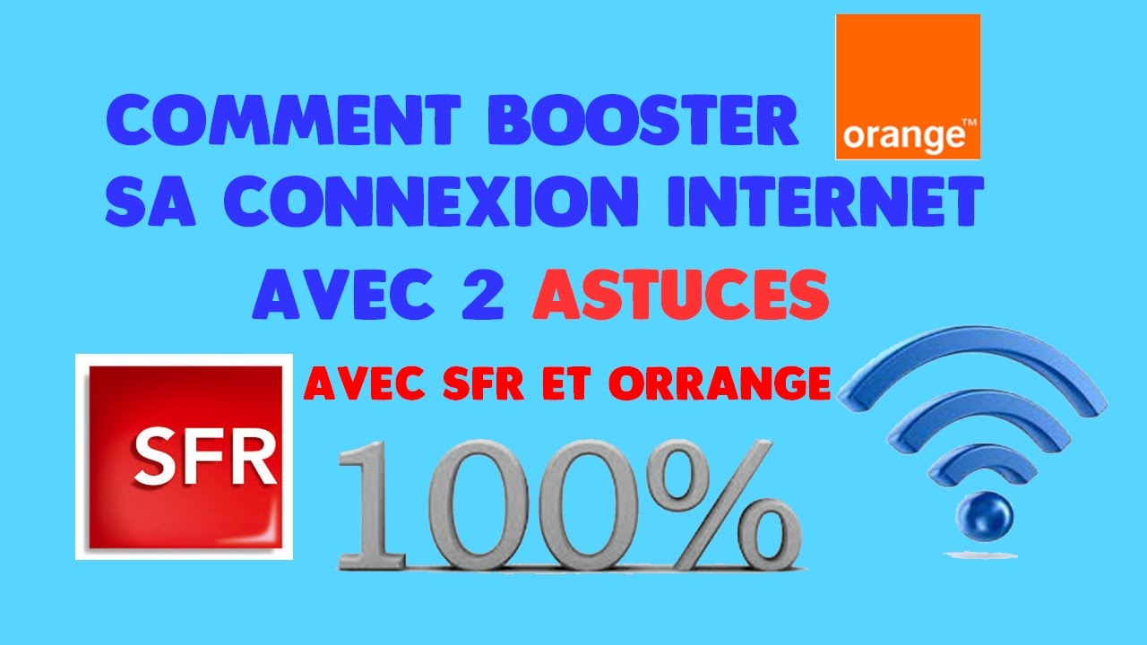 comment booster sa connexion internet au maximum avec sfr et orange youtube. Black Bedroom Furniture Sets. Home Design Ideas