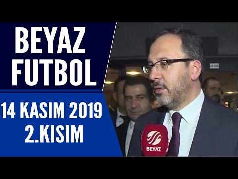 Beyaz Futbol 14 Kasım 2019 Kısım 2/4 - Beyaz TV / Türkiye İzlanda maçı