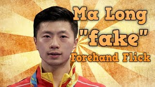 Ma Long fake Forehand Flick Tutorial