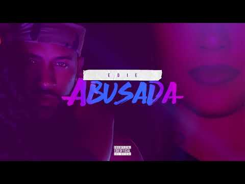 Edie - Abusada (Audio Oficial)