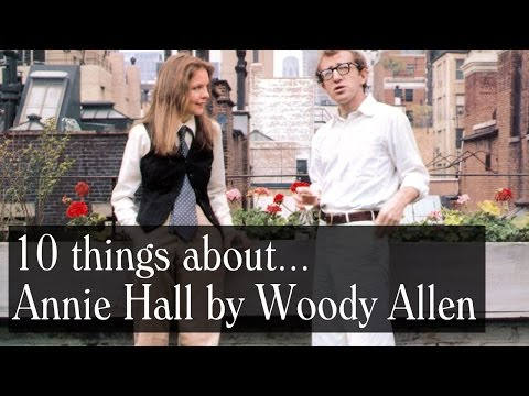 10 Things About Annie Hall by Woody Allen - Trivia, Locations, Deleted Scenes And More