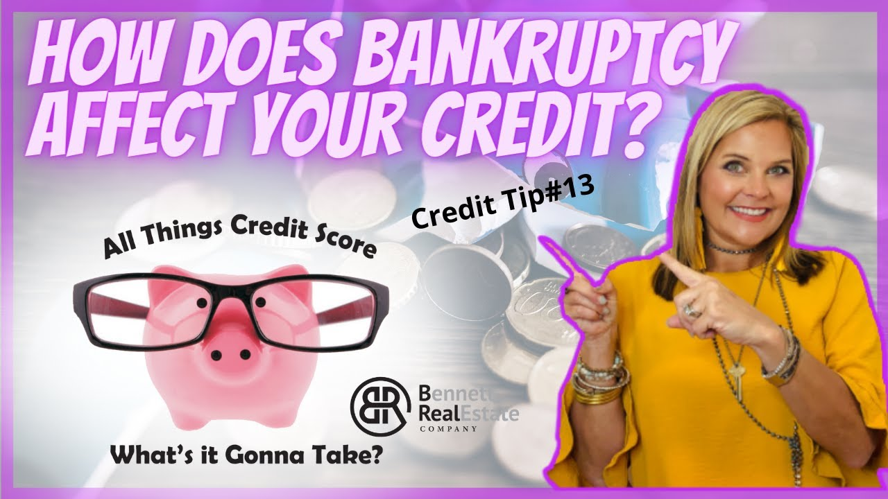 Credit Tip #13 How Does Bankruptcy Affect Your Credit?