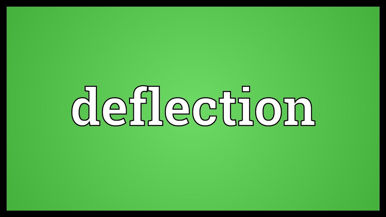 Deflection Meaning