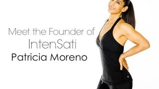 Patricia Moreno on Life & IntenSati
