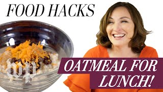 Oatmeal For Lunch! | Food Hacks from the Washington Post