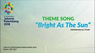 Keren!! ini sound track Asian Games 2018 | bright as the sun