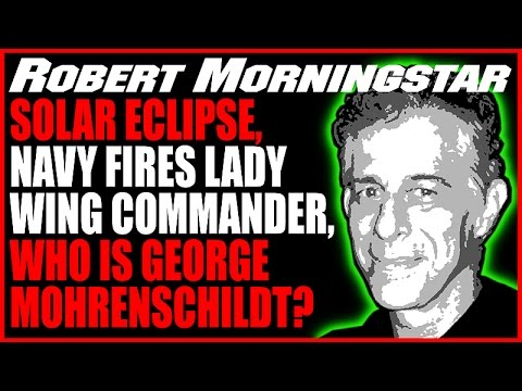 Solar Eclipse, Earthquakes, Lady Navy Commander Fired/George de Mohrenschildt w Robert Morningstar