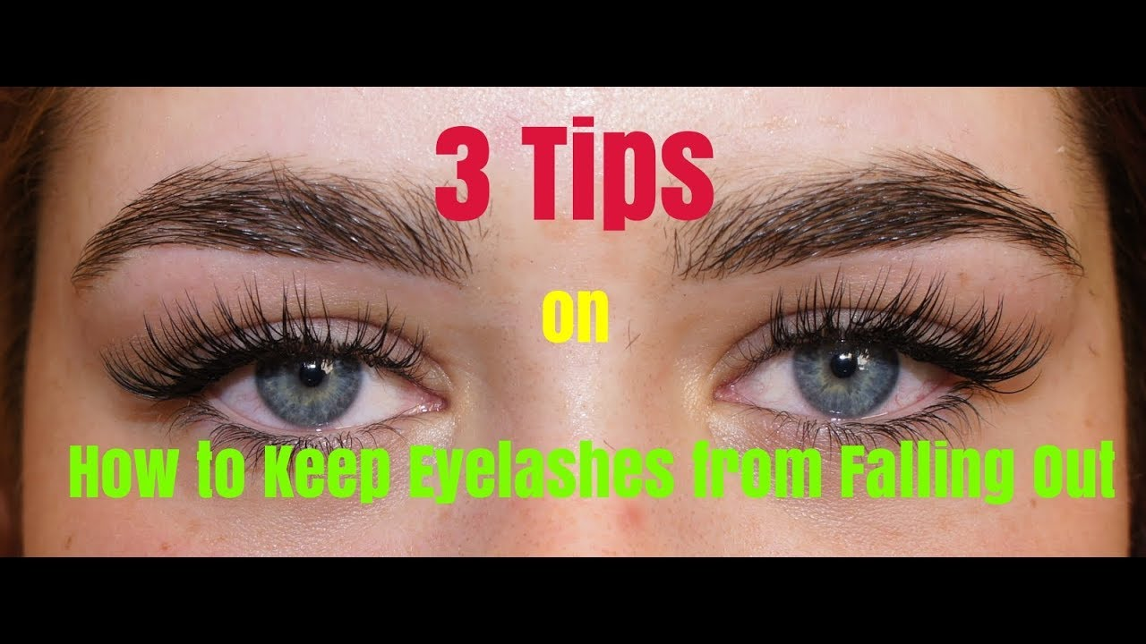 3 Tips On How To Keep Eyelashes From Falling Out Youtube