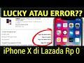 Beruntung bisa beli iphone X seharga Rp 0 di Lazada