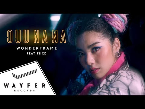 WONDERFRAME - OUU NA NA feat. FIIXD (อู้ว นา นา)【Official Video】 - วันที่ 09 Sep 2018