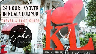 Things to do in Kuala Lumpur: Travel & Food Guide | 24 Hour Layover in Malaysia