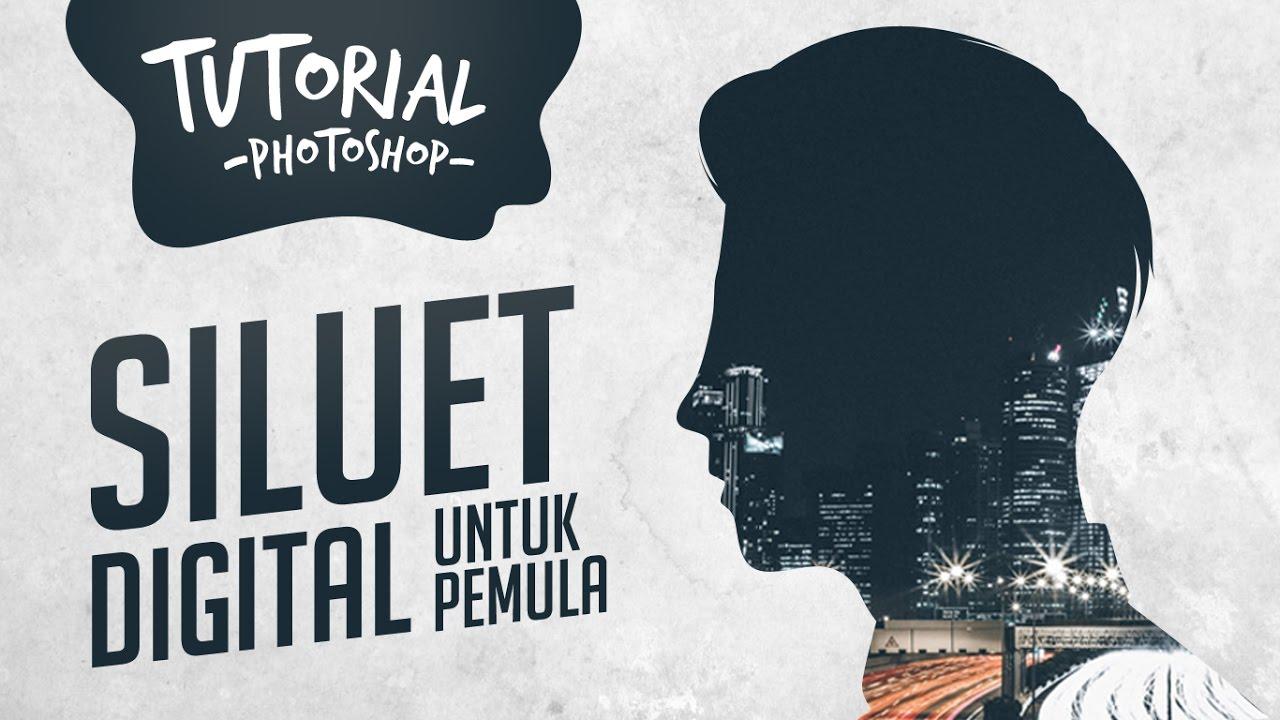 Download Tutorial Cara Membuat Siluet Digital di Photoshop UNTUK PEMULA