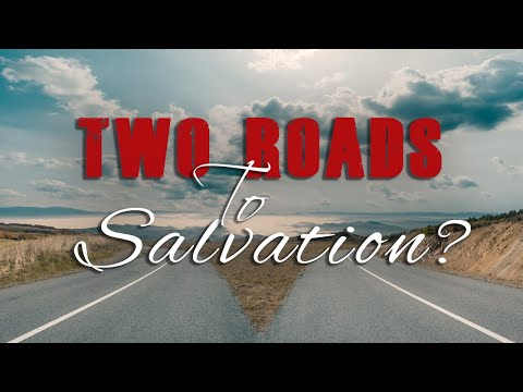 Two Roads to Salvation?