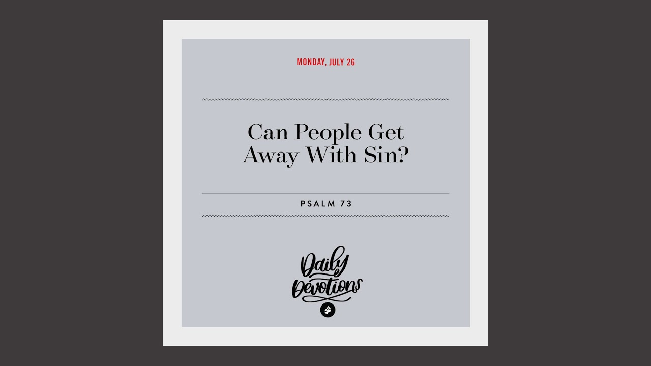 Can People Get Away With Sin? – Daily Devotional