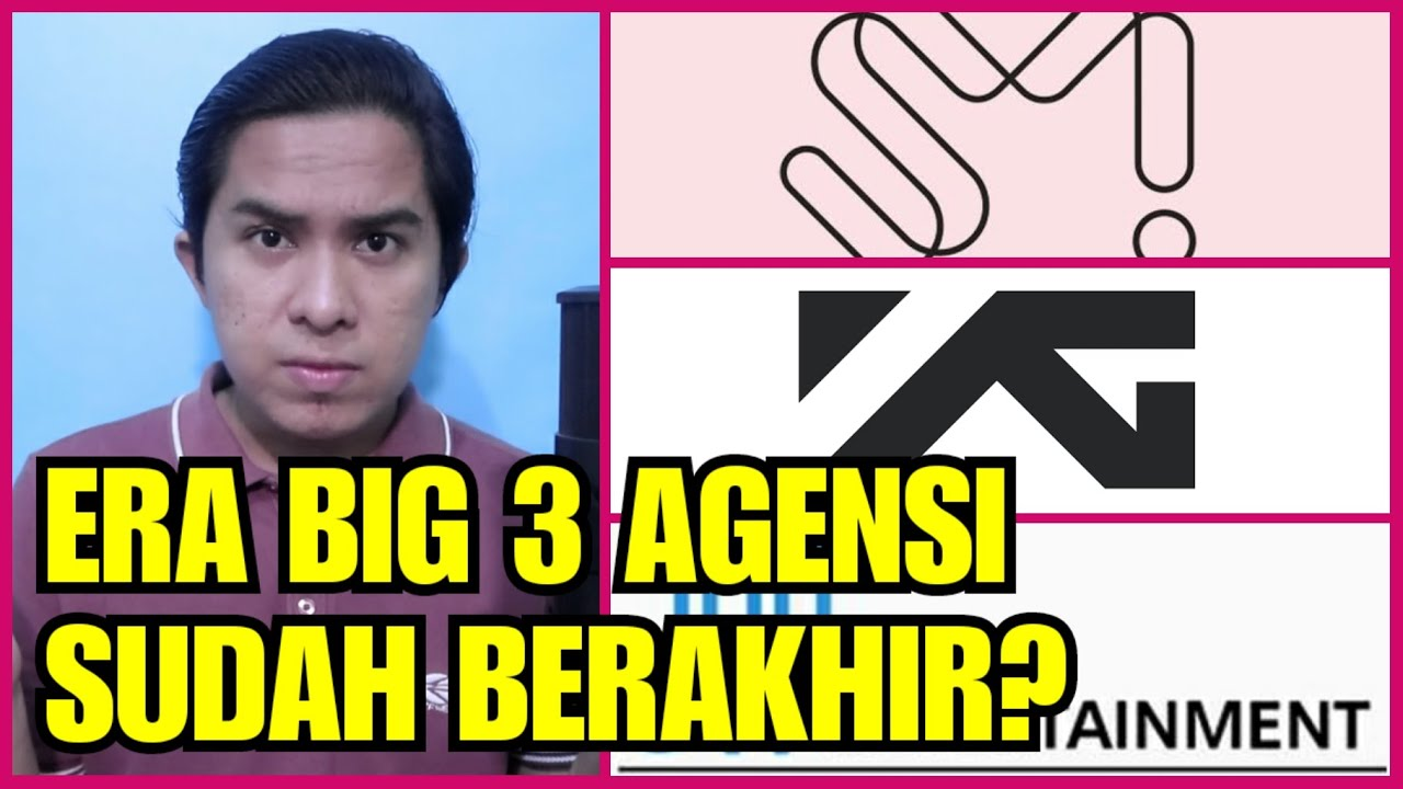 SM & YG Bukan Lagi Agensi BIG 3?! Mari Kita Bahas ~
