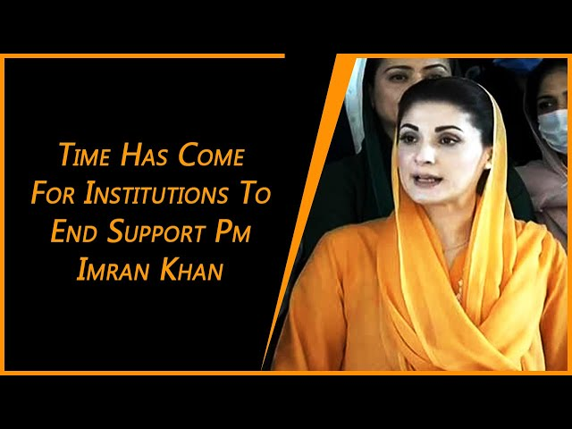 Time Has Come For Institutions To End Support PM: Maryam Nawaz