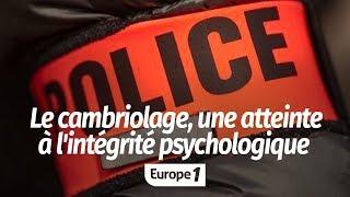 CAMBRIOLAGES : UNE ATTEINTE À L'INTÉGRITÉ PSYCHOLOGIQUE
