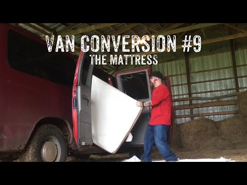 "Doing it on a ""clean"" Mattress? - Van Conversion Part 9 - Vlog 89 (5/12/19)"