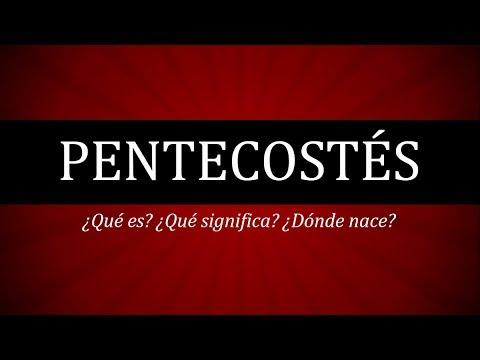 Pentecostés ¿Qué es? ¿Dónde nació?