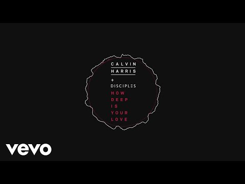 Calvin Harris & Disciples - How Deep Is...