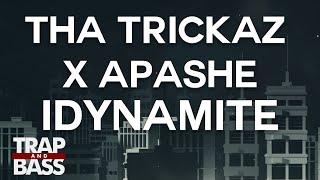 Tha Trickaz X Apashe IDynamite PREMIERE FREE DL
