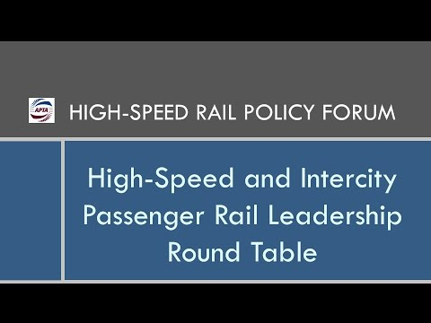 High-Speed and Intercity Passenger Rail Leadership Round Table