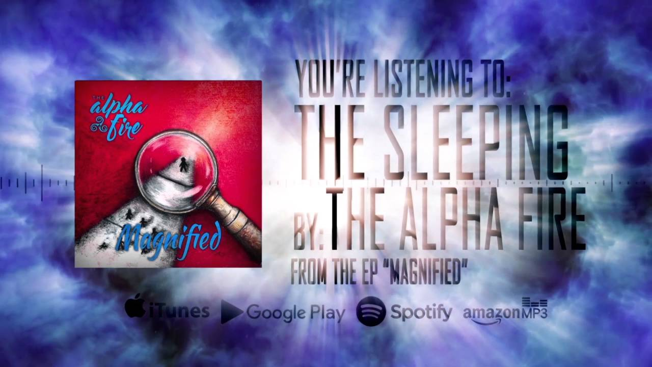 The Alpha Fire - The Sleeping (Official Stream) - YouTube