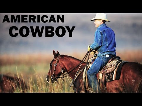 American cowboy traditional american way of life documentary