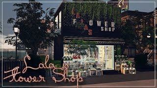 SIMS 4 ||TOUR || COMMUNITY LOT || LALA´S FLOWER SHOP[DOWNLOAD incl.CC]