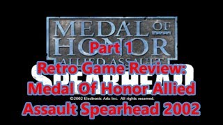 Retro PC Game Review: 2002 Medal Of Honor Allied Assault Spearhead part 1