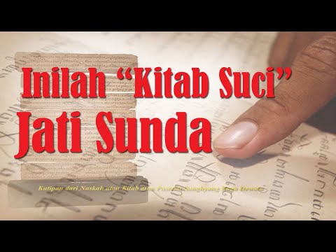 Inilah Kitab Suci Sunda Wiwitan (Jati Sunda) Menurut Naskah Sunda Kuno