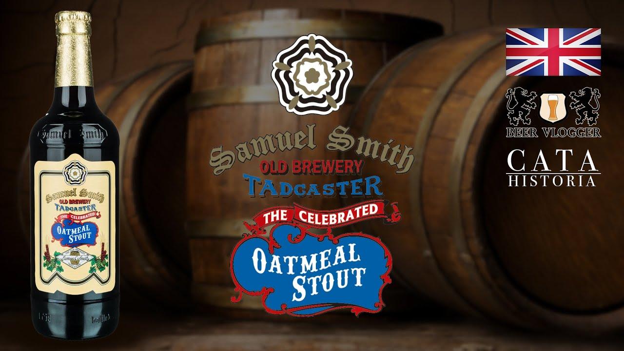 Cerveza Samuel Smith OATMEAL STOUT - Cata & HISTORIA