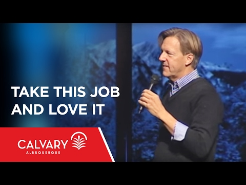 Take This Job And Love It - 1 Peter 2:18-21 - Skip Heitzig