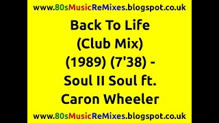 Back To Life (Club Mix) - Soul II Soul ft. Caron Wheeler | 80s Club Mixes | 80s Club Music | 80s R&B